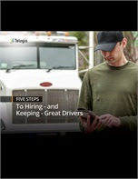 5 Steps to Hiring - and Keeping - Great Drivers